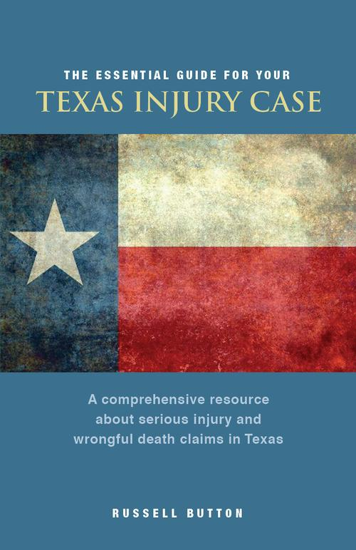 The Essential Guide For Your Texas Injury Case - Download For FREE
